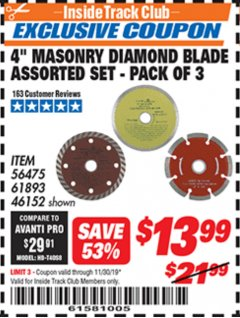 "Harbor Freight ITC Coupon 4"" MASONRY DIAMOND BLADE ASSORTED SET - PACK OF 3 Lot No. 56475/61893/46152 Expired: 11/3/19 - $13.99"