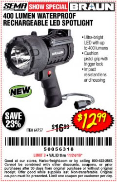 Harbor Freight Coupon BRAUN 400 LUMEN WATERPROOF RECHARGEABLE LED SPOTLIGHT Lot No. 64757 Expired: 11/24/19 - $12.99
