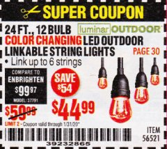 Harbor Freight Coupon 24 FT., 12 BULB COLOR CHANGING LED OUTDOOR LINKABLE STRING LIGHTS Lot No. 56521 Expired: 1/31/20 - $44.99