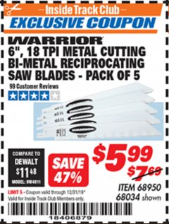 "Harbor Freight ITC Coupon 6"", 18 TPI METAL CUTTING BI-METAL RECIPROCATING SAW BLADES - PACK OF 5 Lot No. 68950 / 68034 Valid Thru: 12/31/19 - $5.99"