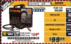 Harbor Freight Coupon CHICAGO ELECTRIC FLUX 125 WELDER Lot No. 63583, 63582 Expired: 6/30/20 - $99.99