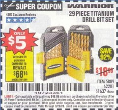 Harbor Freight Coupon $5 WARRIOR 29 PIECE TITANIUM DRILL BIT SET WHEN YOU SPEND $49.99 Lot No. 62281, 5889, 61637 Expired: 3/29/20 - $5