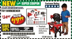 Harbor Freight Coupon TOY WORKBENCH Lot No. 56515 Valid Thru: 6/30/20 - $19.99
