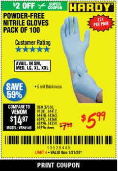 Harbor Freight Coupon HARDY POWDER-FREE NITRILE GLOVES PACK OF 100 Lot No. 37050/97581/64417/64418/61363/68497/61360/68498/61359/68496 Valid Thru: 1/31/20 - $5.99