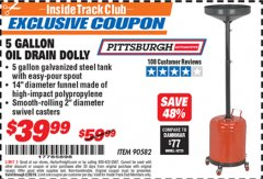 Harbor Freight ITC Coupon 5 GALLON OIL DRAIN DOLLY Lot No. 90582 Dates Valid: 12/31/69 - 2/28/19 - $39.99
