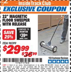 "Harbor Freight ITC Coupon 22"" MAGNETIC FLOOR SWEEPER WITH RELEASE Lot No. 98399 Dates Valid: 12/31/69 - 2/28/19 - $29.99"