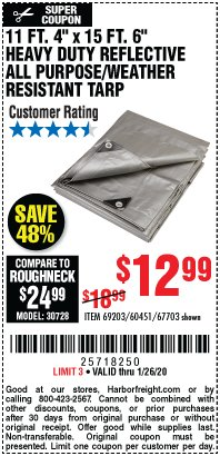 "Harbor Freight Coupon 11 FT. 4"" X 15 FT. 6"" HEAVY DUTY REFLECTIVE ALL PURPOSE/ WEATHER RESISTANT TARP Lot No. 69203/60451/67703 Valid: 1/13/20 - 1/26/20 - $12.99"