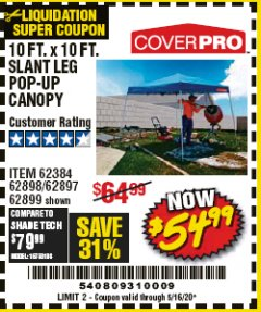 Harbor Freight Coupon 10 FT X 10 FT SLANT LEG POP-UP CANOPY Lot No. 62384/62898/62897/62899 Valid Thru: 5/16/20 - $54.99