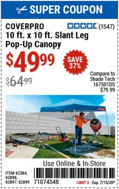 Harbor Freight Coupon 10 FT X 10 FT SLANT LEG POP-UP CANOPY Lot No. 62384/62898/62897/62899 Expired: 7/15/20 - $49.99