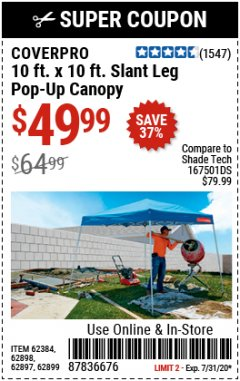 Harbor Freight Coupon 10 FT X 10 FT SLANT LEG POP-UP CANOPY Lot No. 62384/62898/62897/62899 Expired: 7/31/20 - $49.99