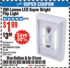 Harbor Freight Coupon 200 LUMEN LED SUPER BRIGHT FLIP LIGHT Lot No. 64189/64723/63922 Expired: 9/14/20 - $1.99