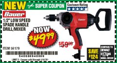 "Harbor Freight Coupon BAUER 1/2"" LOW SPEED SPADE HANDLE DRILL/MIXER Lot No. 56179 Expired: 6/30/20 - $49.99"
