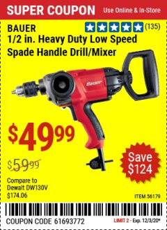 "Harbor Freight Coupon BAUER 1/2"" LOW SPEED SPADE HANDLE DRILL/MIXER Lot No. 56179 Valid Thru: 12/3/20 - $49.99"