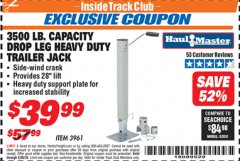 Harbor Freight ITC Coupon 3500 LB. CAPACITY DROP LEG HEAVY DUTY TRAILER JACK Lot No. 3961 Expired: 2/28/19 - $39.99