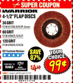 "Harbor Freight Coupon WARRIOR 4-1/2"" FLAP DISCS Lot No. 61500/67639/69602/67637/69604/67636 Expired: 3/31/20 - $0.99"
