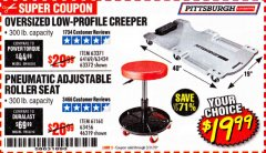 Harbor Freight Coupon PITTSBURGH OVERSIZED LOW-PROFILE CREEPER/PNEUMATIC ADJUSTABLE ROLLER SEAT Lot No. 63371/64169/63242/63372/61160/63456/46319 Expired: 3/31/20 - $19.99