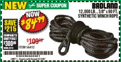"Harbor Freight Coupon BADLAND 12,000 LB., 80 FT. X 3/8"" SYNTHETIC WINCH ROPE Lot No. 56412 Expired: 6/30/20 - $84.99"