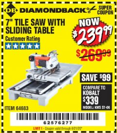"Harbor Freight Coupon DIAMONDBACK 7"" TILE SAW WITH SLIDING TABLE Lot No. 64683 Expired: 6/21/20 - $239.99"