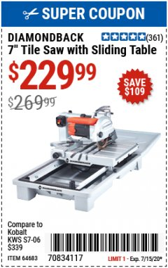 "Harbor Freight Coupon DIAMONDBACK 7"" TILE SAW WITH SLIDING TABLE Lot No. 64683 Expired: 7/15/20 - $229.99"