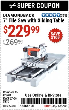 "Harbor Freight Coupon DIAMONDBACK 7"" TILE SAW WITH SLIDING TABLE Lot No. 64683 Expired: 7/31/20 - $229.99"