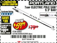 "Harbor Freight Coupon 7AMP ELECTRIC POLE SAW 9.5"" BAR Lot No. 68862/63190/56808/62896 Valid Thru: 5/22/20 - $59.99"