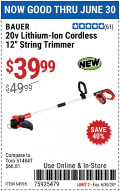 "Harbor Freight Coupon 20V LITHIUM-ION CORDLESS 12"" STRING TRIMMER Lot No. 64995 Valid Thru: 6/30/20 - $39.99"