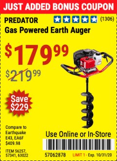 "Harbor Freight Coupon 2 HP GAS POWERED EARTH AUGER WITH 6""BIT Lot No. 63022 Valid Thru: 10/31/20 - $179.99"