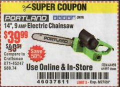 "Harbor Freight Coupon 14"", 9 AMP ELECTRIC CHAINSAW Lot No. 64498/64497 Expired: 8/27/20 - $39.99"