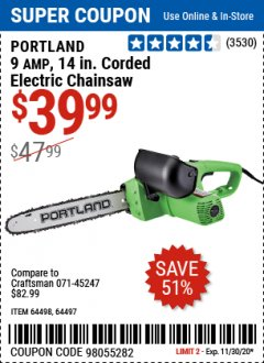 "Harbor Freight Coupon 14"", 9 AMP ELECTRIC CHAINSAW Lot No. 64498/64497 Expired: 11/30/20 - $39.99"