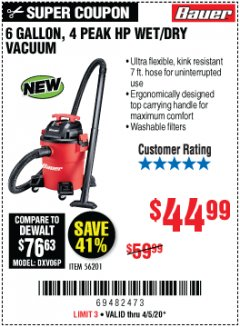 Harbor Freight Coupon 6 GALLON, 4 PEAK HP WET/DRY VACUUM Lot No. 56201 Expired: 6/30/20 - $44.99