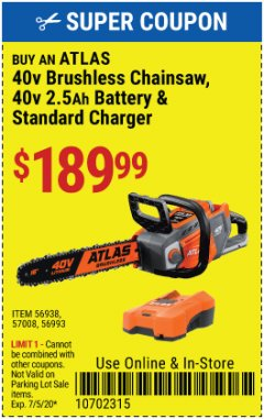 "Harbor Freight Coupon ATLAS 40V LITHIUM-ION 16"" BRUSHLESS CHAINSAW Lot No. 56938 Expired: 7/5/20 - $189.99"