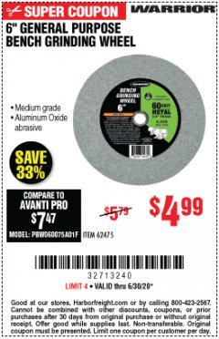 Harbor Freight Coupon 6 IN. GENERAL PURPOSE BENCH GRINDING WHEEL Lot No. 62475 Valid Thru: 6/30/20 - $4.99