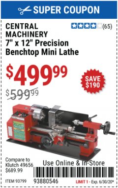 Harbor Freight Coupon 7 IN. X 12 IN. PRECISION BENCHTOP MINI LATHE Lot No. 93799 Expired: 6/30/20 - $499.99