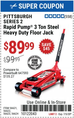 Harbor Freight Coupon PITTSBURGH SERIES 2 RAPID PUMP 3 TON STEEL HEAVY DUTY FLOOR JACK Lot No. 56621 Expired: 7/5/20 - $89.99