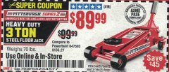 Harbor Freight Coupon PITTSBURGH SERIES 2 RAPID PUMP 3 TON STEEL HEAVY DUTY FLOOR JACK Lot No. 56621 Valid: 6/24/20 - 7/31/20 - $89.99