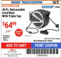 Harbor Freight ITC Coupon VANGUARD 40 FT. RETRACTABLE CORD REEL WITH TRIPLE TAP Lot No. 62952 Expired: 6/30/20 - $64.99