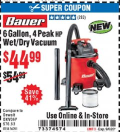 Harbor Freight Coupon BAUER 6 GALLON, 4 PEAK HP WET/DRY VACUUM Lot No. 56201 Expired: 9/6/20 - $44.99