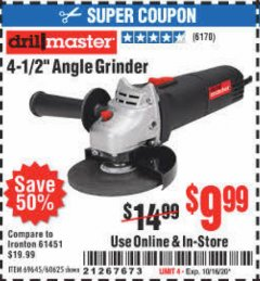 "Harbor Freight Coupon CORDED 4-1/2"" 4.3 AMP ANGLE GRINDER Lot No. 69645/60625 Valid Thru: 10/16/20 - $9.99"