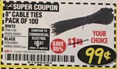 "Harbor Freight Coupon 8"" CABLE TIES PACK OF 100 Lot No. 1142/60265/69402/34635/60263/69403 EXPIRES: 6/30/18 - $0.99"