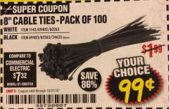 "Harbor Freight Coupon 8"" CABLE TIES PACK OF 100 Lot No. 1142/60265/69402/34635/60263/69403 EXPIRES: 10/31/18 - $0.99"