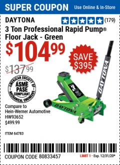 Harbor Freight Coupon DAYTONA 3 TON HEAVY DUTY PROFESSIONAL RAPID PUMP FLOOR JACK Lot No. 56642, 64200, 64779, 64783 Expired: 12/31/20 - $104.99
