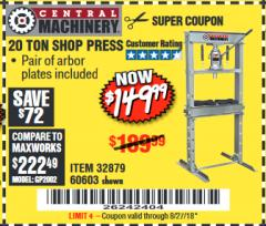 Harbor Freight Coupon 20 TON SHOP PRESS Lot No. 32879/60603 Valid Thru: 8/27/18 - $149.99