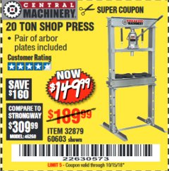 Harbor Freight Coupon 20 TON SHOP PRESS Lot No. 32879/60603 Valid Thru: 10/15/18 - $149.99