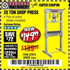 Harbor Freight Coupon 20 TON SHOP PRESS Lot No. 32879/60603 Valid Thru: 8/13/18 - $149.99