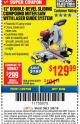 "Harbor Freight ITC Coupon 12"" SLIDING COMPOUND DOUBLE-BEVEL MITER SAW WITH LASER GUIDE Lot No. 69684/61776/61969/61970 Expired: 3/8/18 - $129.99"