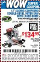"Harbor Freight Coupon 12"" SLIDING COMPOUND DOUBLE-BEVEL MITER SAW WITH LASER GUIDE Lot No. 69684/61776/61969/61970 Expired: 8/7/15 - $134.99"