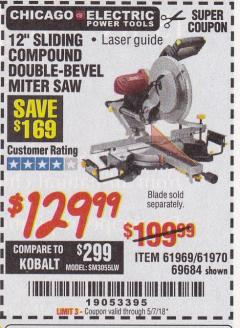 "Harbor Freight Coupon 12"" SLIDING COMPOUND DOUBLE-BEVEL MITER SAW WITH LASER GUIDE Lot No. 69684/61776/61969/61970 Expired: 5/7/18 - $129.99"