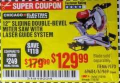 "Harbor Freight Coupon 12"" SLIDING COMPOUND DOUBLE-BEVEL MITER SAW WITH LASER GUIDE Lot No. 69684/61776/61969/61970 Expired: 7/15/18 - $129.99"