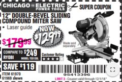 "Harbor Freight Coupon 12"" SLIDING COMPOUND DOUBLE-BEVEL MITER SAW WITH LASER GUIDE Lot No. 69684/61776/61969/61970 Expired: 12/1/18 - $129.99"