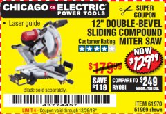 "Harbor Freight Coupon 12"" SLIDING COMPOUND DOUBLE-BEVEL MITER SAW WITH LASER GUIDE Lot No. 69684/61776/61969/61970 Valid Thru: 12/26/18 - $129.99"